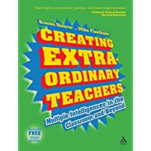 Creating Extra-ordinary Teachers: Multiple Intelligences in the Classroom and Beyond
