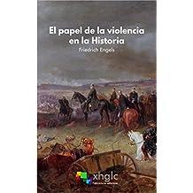 El papel de la violencia en la Historia (Spanish Edition)