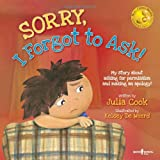 Sorry, I Forgot to Ask!: My Story About Asking for Permission and Making an Apology! (Best Me I Can Be!)