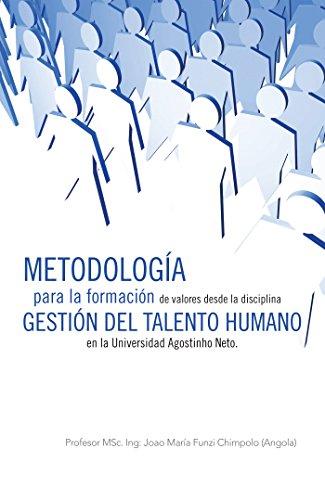 Metodología Para La  Formación De Valores Desde La Disciplina Gestión Del Talento Humano En La Universidad Agostinho Neto.