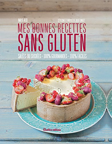Mes bonnes recettes sans gluten (Cuisine bien-être) par Maya Barakat-Nuq