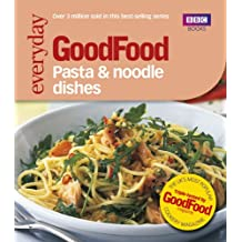 Good Food: 101 Pasta and Noodle Dishes: Tried-and-tested Recipes