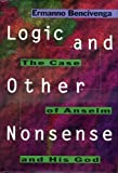 Logic and Other Nonsense: The Case of Anselm and His God