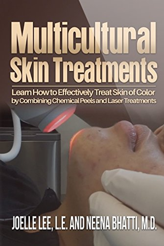 Multicultural Skin Treatments: Learn How to Effectively Treat Skin of Color by Combining Chemical Peel and Laser Treatments (English Edition)
