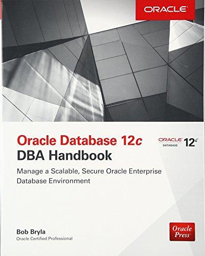 Oracle Database 12c DBA Handbook (Database & ERP - OMG)