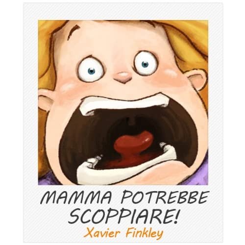 Mamma Potrebbe Scoppiare!  (Mommy Might Snap!)  (Italian Edition)