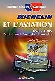 Michelin et l'aviation 1896-1945 : Patriotisme industriel et innovation