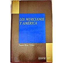 LOS MURCIANOS Y AMERICA (Madrid, 1992)