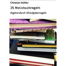 25 Notizbuchregeln: Ergänzt durch 10 Aufgabenregeln