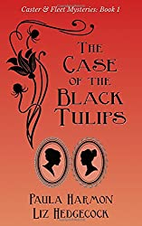 The Case of the Black Tulips (Caster & Fleet Mysteries)
