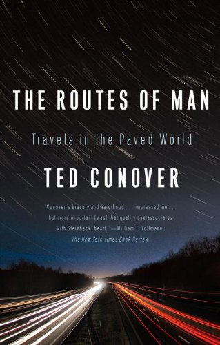 The Routes of Man: How Roads Are Changing the World and the Way We Live Today (English Edition)