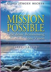 Mission Possible - Arbeitsbuch: Lebe deine Bestimmung und erfülle deine Vision