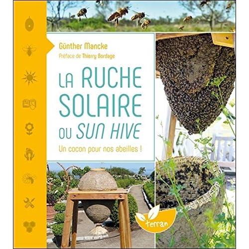 La Ruche solaire ou Sun hive - Un cocon pour nos abeilles !