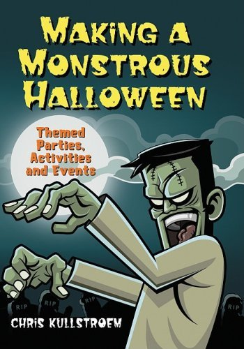 Making a Monstrous Halloween: Themed Parties, Activities and Events by Chris Kullstroem (2009-05-27)