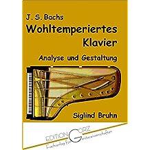 J. S. Bachs Wohltemperiertes Klavier: Analyse und Gestaltung