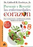 Prevenir Y Revertir Las Enfermedades De Corazón (Nutrición y salud)