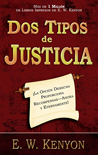 Dos tipos de justicia eBook: E. W. Kenyon: Amazon.es: Tienda Kindle