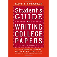 Student's Guide to Writing College Papers (Chicago Guides to Writing, Editing and Publishing) by Kate L Turabian (2010-04-27)