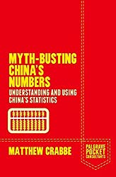 Myth-Busting China's Numbers: Understanding and Using China's Statistics (Palgrave Pocket Consultants)