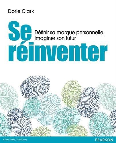 Se réinventer : Définir sa marque personnelle, i...
