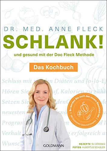 Schlank! und gesund mit der Doc Fleck Methode: Das Kochbuch - So werden Sie auch das innere Bauchfett los - Der Bestseller, jetzt in zwei Bänden
