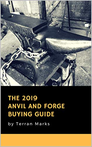 The 2019 Anvil and Forge Buying Guide (English Edition)