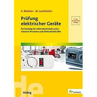 Prüfung elektrischer Geräte. Ein Einstieg für elektrotechnisch unterwiesene Personen und Elektrofachkräfte. (de-Fachwissen)