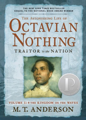 The Astonishing Life of Octavian Nothing, Traitor to the Nation, Volume II: The Kingdom on the Waves (English Edition)