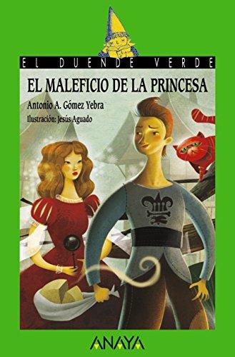 El maleficio de la princesa (Literatura Infantil (6-11 Años) - El Duende Verde) por Antonio A. Gómez Yebra