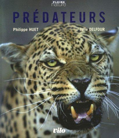 Prédateurs par Philippe Huet, Julie Delfour
