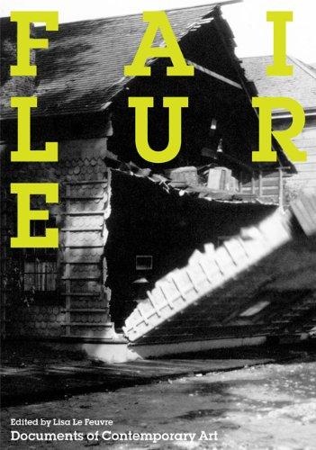 Failure (Whitechapel: Documents of Contemporary Art)