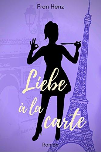 Liebe à la carte: Heiterer Liebesroman (Bandier 3) von [Henz, Fran]