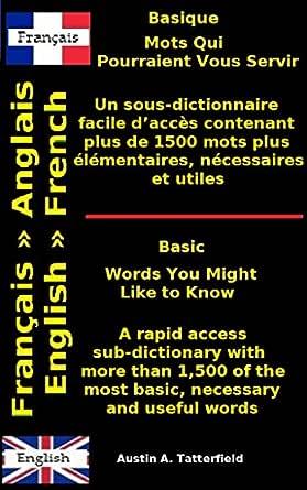 Words You Might Like to Know / Mots Qui Pourraient Vous Servir: Basic  English ◅ ▻ French - A rapid access sub-dictionary / Basique Français ◅ ▻  Anglais ... facile d'accès (French