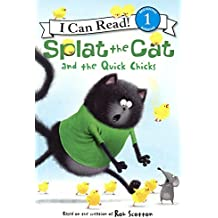 Splat The Cat And The Quick Chicks (Turtleback School & Library Binding Edition) (I Can Read! Splat the Cat - Level 1 (Quality)) by Rob Scotton (2016-01-26)