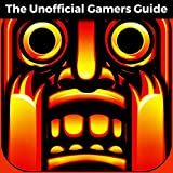 Temple Run 1: The Unofficial Ultimate Gamers Guide - Tips, Hacks and Secrets Revealed