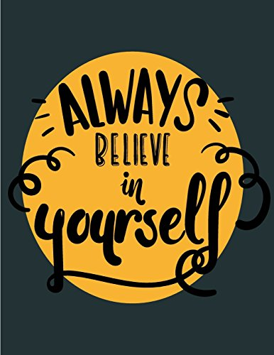 Always belive in yourself: Always belive in yourself on dark grey cover and Dot Graph Line Sketch pages, Extra large (8.5 x 11) inches, 110 pages, ... belive in yourself on dark grey notebook)