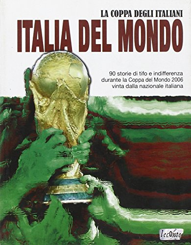 Italia del mondo. La coppa degli italiani (Storie. The write side)