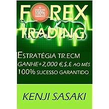 FOREX TRADING ESTRATÉGIA GANHE+2.000 €, $, £ AO MÊS: Estratégia TR.ECM, Trader com Mais de 40 Anos de Experiência, Intraday Trading System (Portuguese Edition)