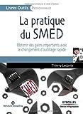Telecharger Livres La pratique du SMED Obtenir des gains importants avec le changements d outillage rapide (PDF,EPUB,MOBI) gratuits en Francaise
