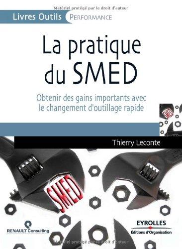 La pratique du SMED: Obtenir des gains importants avec le changements d'outillage rapide