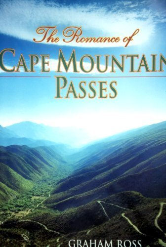 The Romance of the Cape Mountain Passes by Graham Ross (2003-02-28)