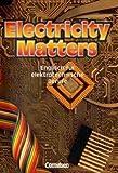 Electricity Matters - First Edition: Electricity Matters, Schülerbuch