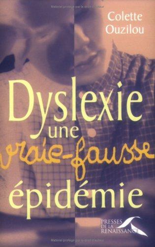 Dyslexie, une vraie-fausse épidémie par Colette Ouzilou