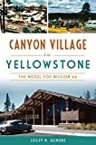 Canyon Village in Yellowstone: The Model for Mission 66 (English Edition)