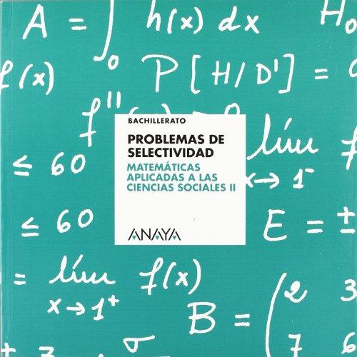 Problemas de Selectividad: Matemáticas aplicadas a las Ciencias Sociales II.