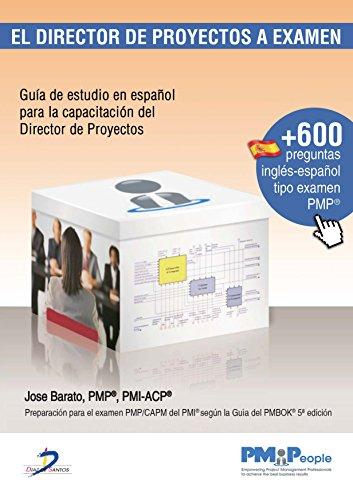 El Director de Proyectos a Examen:Guía de estudio en español para la...