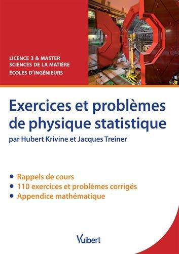 Exercices et problèmes de physique statistique : Rappels de cours, exercices et problèmes corrigés par Hubert Krivine