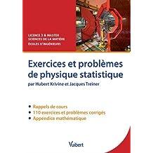 Exercices et problèmes de physique statistique : Rappels de cours, exercices et problèmes corrigés