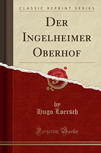 Der Ingelheimer Oberhof (Classic Reprint)