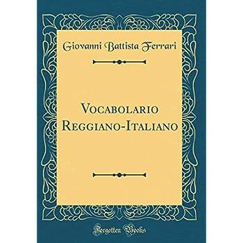 Vocabolario Reggiano-Italiano (Classic Reprint)